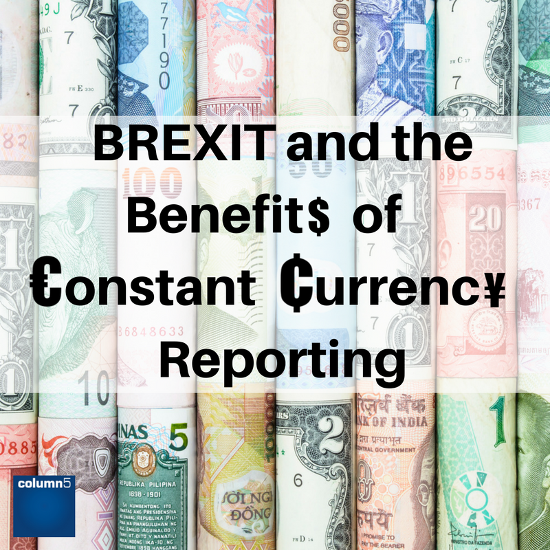 BREXIT and the Benefits of Constant Currency Reporting
