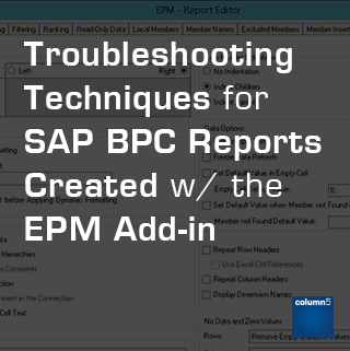 Troubleshooting Techniques for SAP BPC Reports Created w/ the EPM Add-In