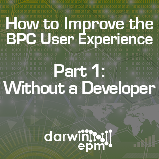 How to Improve the BPC User Experience, Part One: Without a Developer - from Darwin EPM